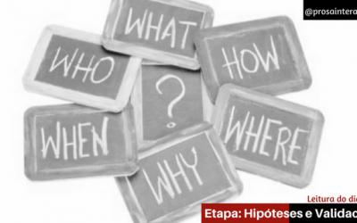Como gerar valor ao seu cliente através de sua startup lll: Hipótese ou Validação, qual é o estágio de sua startup?