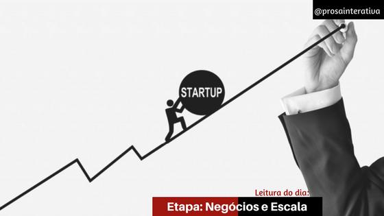 Como gerar valor ao seu cliente através da sua startup IV: Negócio ou Escala, qual estágio de sua startup?