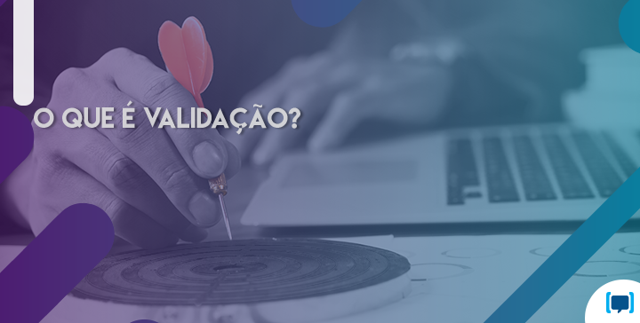 Você sabe de fato o que é validar uma startup?