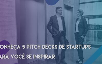 Conheça 5 Pitch Decks de startups para você se inspirar